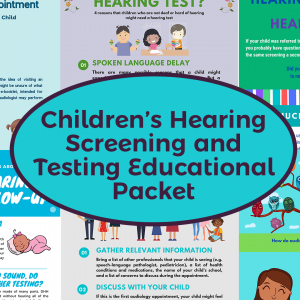 Children's Hearing Screening and Testing Educational Packet