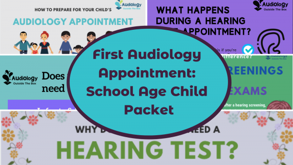 First Audiology Appointment School Age Child Packet