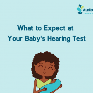 What to Expect at Your Baby's Hearing Test