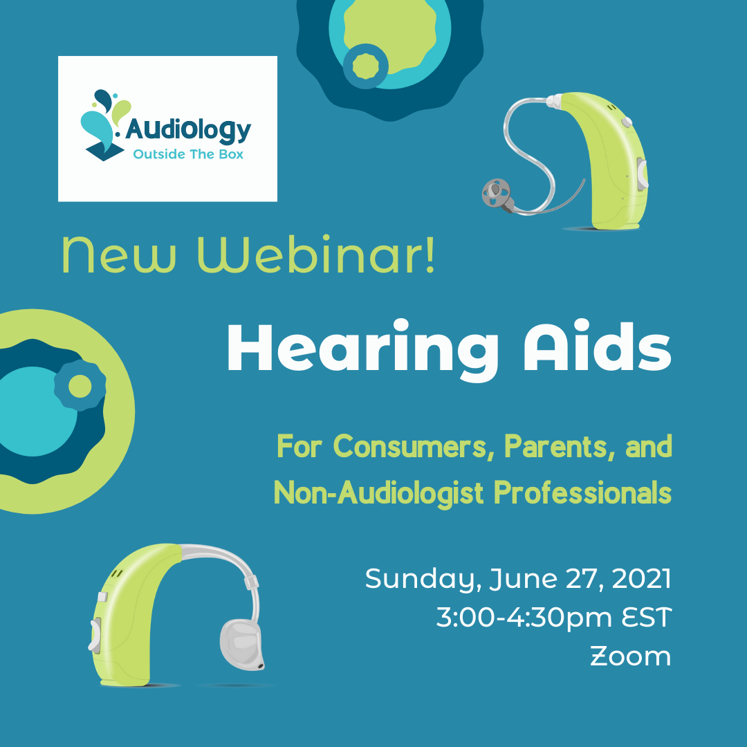 Hearing Aids Webinar for Consumers, Parents, and Non-Audiologist Professionals